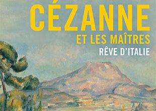 VISITE EXPO : Musée Marmottan : CEZANNE et les maîtres : Rêve d'Italie – jeudi 19 novembre 2020 à 14h15