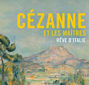 VISITE EXPO : Musée Marmottan : CEZANNE et les maîtres : Rêve d'Italie – samedi 28 novembre 2020 à 13h20